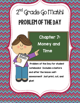 2nd Grade GO MATH! Problem of the Day Chapter 7: Money and Time