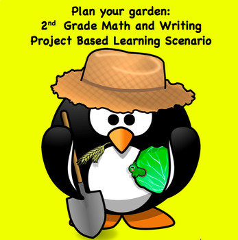 2nd Grade Garden Scenario: Project Based Learning with Math and Science