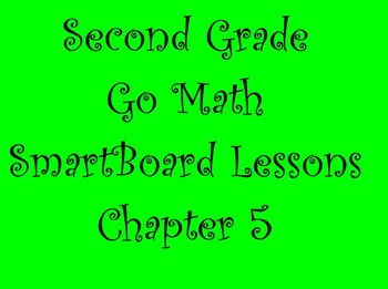 2nd Grade Go Math Chapter 5 SmartBoard Lessons