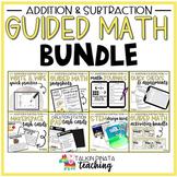 BUNDLE Second Grade Guided Math Addition & Subtraction Unit