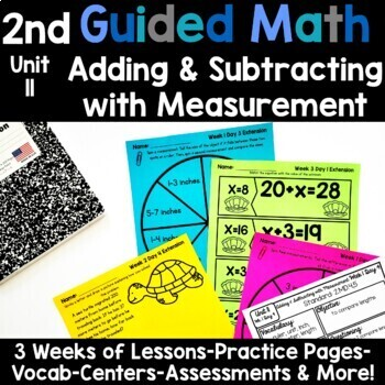 2nd Grade Guided Math -Unit 11 Adding and Subtracting with Measurement