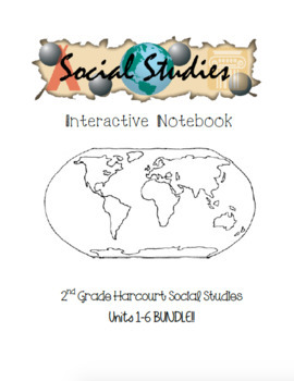 2nd Grade Harcourt Social Studies Interactive Notebook Units 1-6 BUNDLE!!