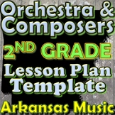 Orchestra Unit Plan Template - 2nd Grade Lesson - Composers Instruments Arkansas
