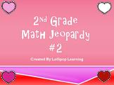 2nd Grade Jeopardy Math #2 (Valentine's Edition)