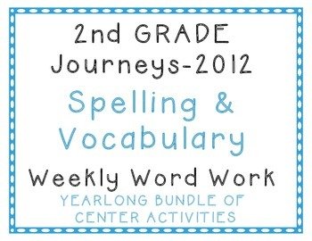 2nd Grade Journeys 2012 Spelling Vocabulary Center Activity Yearlong Bundle