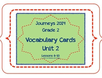 2nd Grade Journeys, Unit 2 Vocabulary Card Bundle for Lessons 6-10