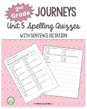 2nd Grade Journeys, Unit 5 Spelling Quizzes and Sentence Dictation
