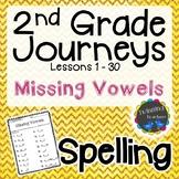 2nd Grade Journeys Spelling - Missing Vowels LESSONS 1-30