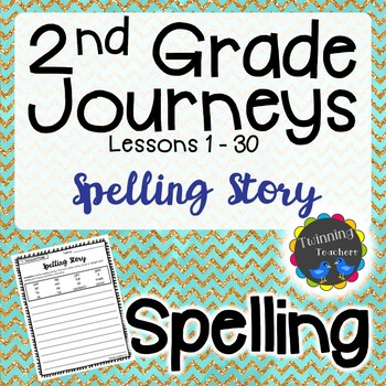2nd Grade Journeys Spelling - Writing Activity LESSONS 1-30