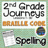 2nd Grade Journeys Spelling - Braille Code LESSONS 1-30
