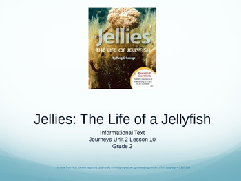 2nd Grade Journeys Unit 2 Lesson 10 Jellies: The Life of A Jellyfish