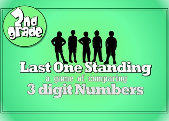 2nd Grade Last One Standing (Practice Comparing 3 digit numbers (2.NBT.A.4)