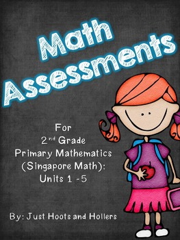 2nd Grade Math Assessments: Part 1- Primary Mathematics/ Singapore Math