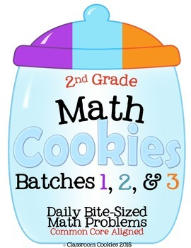 2nd Grade Math Cookies Bite-Sized Math Problems CC Aligned-Batches 1, 2, & 3