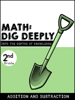 2nd Grade Math-Dig Deeply Into Addition and Subtraction: Higher Order Thinking