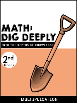 2nd Grade Math-Dig Deeply Into Multiplication: Higher Order Thinking