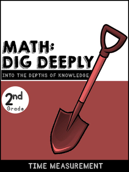 2nd Grade Math-Dig Deeply Into Time Tasks for Higher Order Thinking