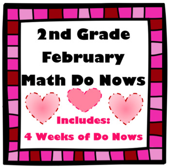 2nd Grade Math Do Now: February (4 Weeks of Do Nows + I Finished Early Pages)