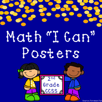 """2nd Grade Math """"I Can"""" Statement Posters ~ Common Core Aligned"""