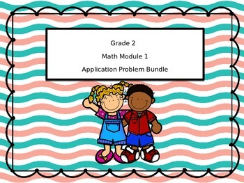 2nd Grade Math Module 1 Application Problem Bundle