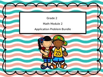 2nd Grade Math Module 3 Application Problem Bundle