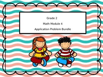 2nd Grade Math Module 4 Application Problem Bundle