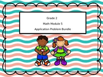 2nd Grade Math Module 5 Application Problem Bundle