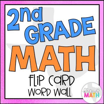 2nd Grade Math Vocabulary: Flip Card Word Wall (120 WORDS!)