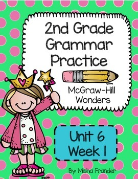 2nd Grade McGraw-Hill Wonders Grammar Practice Unit 6 Week