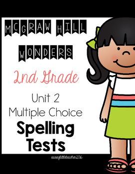 2nd Grade McGraw Hill Wonders Unit 2 Spelling Tests