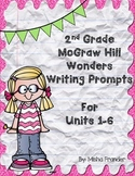 2nd Grade McGraw-Hill Wonders Writing Prompts Units 1-6