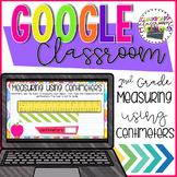 2nd Grade Measuring using Centimetres for Google Classroom