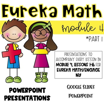 2nd Grade Module 4 Lessons 1-16 Presentations for Eureka Math
