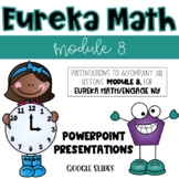 2nd Grade Module 8, Lesson Presentations for Eureka Math