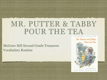 2nd Grade: Mr. Putter and Tabby Pour Tea Vocabulary for McGraw Hill Treasures