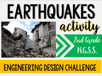 2nd Grade NGSS- Earthquakes Activity & Engineering Design Challenge!