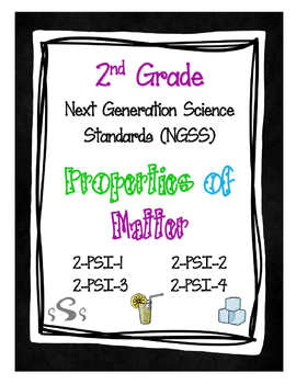 2nd Grade NGSS - Properties of Matter (2-PSI-1, 2-PSI-2, 2-PSI-3, 2-PSI-4)