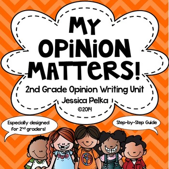 2nd Grade OPINION Writing Unit - Fully Detailed Guide with