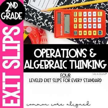 2nd Grade Operations and Algebraic Thinking Common Core Exit Slip Assessments #h