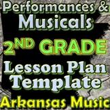 2nd Grade Performance/Musical Unit Lesson Plan Template Arkansas Music