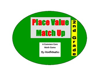 2nd Grade Place Value Match Up Game for Common Core