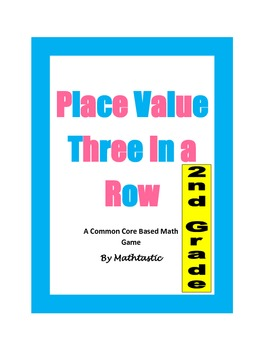 2nd Grade Place Value Three in a Row Game for Common Core