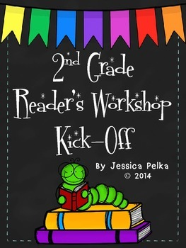 2nd Grade READERS WORKSHOP Kick-Off - Detailed Plans on How To Launch!