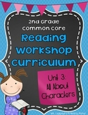 """All About Characters"" Unit {Second Grade Reading Workshop Unit 3}"
