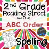 2nd Grade Reading Street Spelling - ABC Order UNITS 1-6