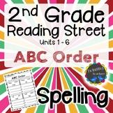 2nd Grade Reading Street Spelling - ABC Order UNITS 1-6