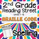 2nd Grade Reading Street Spelling - Braille Code UNITS 1-6
