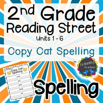 2nd Grade Reading Street Spelling - Copy Cat UNITS 1-6