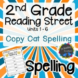 2nd Grade Reading Street Spelling - Copy Cat UNITS 1-6