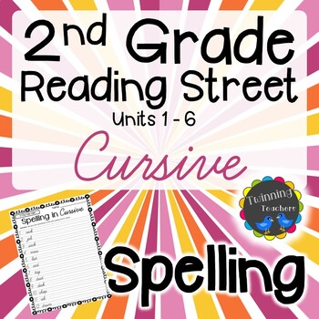 2nd Grade Reading Street Spelling - Cursive UNITS 1-6
